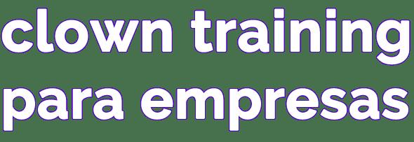 Caroline Dream - Clown Training para Empresas