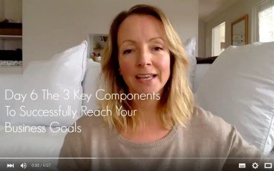 {Video Day 6} The 3 Key Components To Reach Your Goals