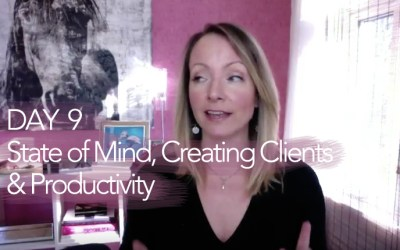 {Video Day 9} State of Mind, Creating Clients And Productivity
