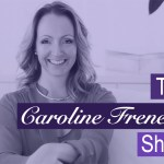 {PODCAST #000} Welcome To The Caroline Frenette Show!