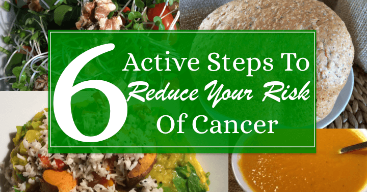 6 Active Steps To Reduce Your Risk of Cancer
