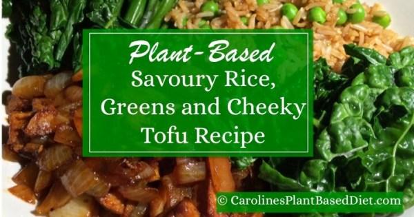 Savoury Rice, Greens and Cheeky Tofu Recipe