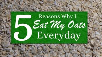 5 Reasons Why I Eat My Oats Everyday