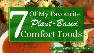 7 Of My Favourite Plant Based Comfort Foods