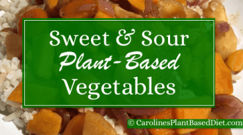 Plant Based Sweet & Sour Vegetables
