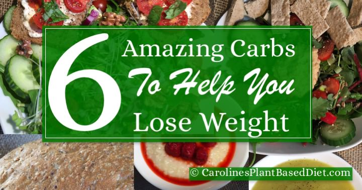 6 Amazing Carbs To Help You Lose Weight