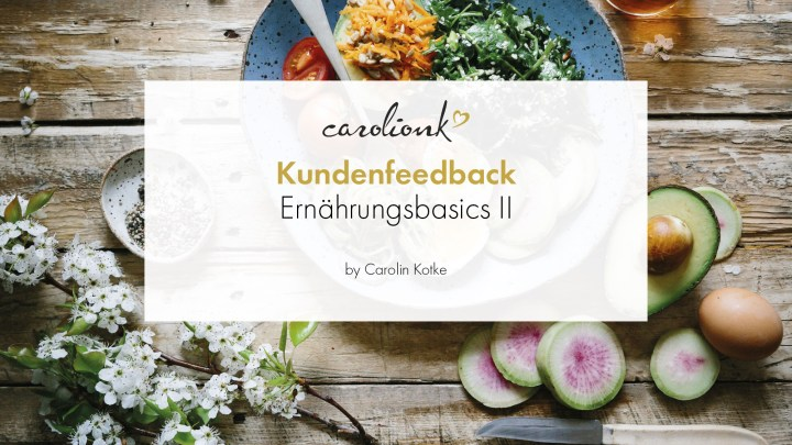 eat well feel better, eat well feel better by Carolin Kotke, Ernährungsberatung, Ernährungsberatung online, Kundenfeedback