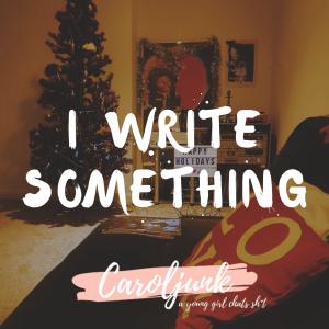 I Write Something