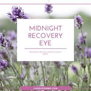 Midnight Recovery Eye: a cosa serve? La recensione