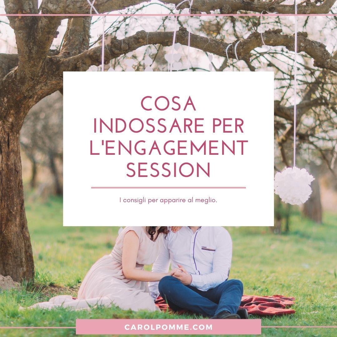 Cosa Indossare per l'Engagement Session
