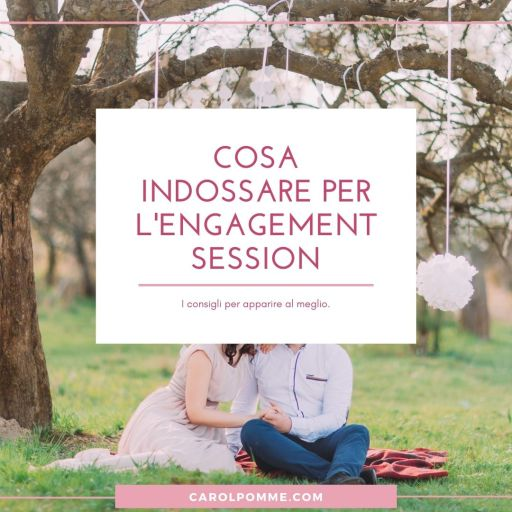 engagement session cosa indossare