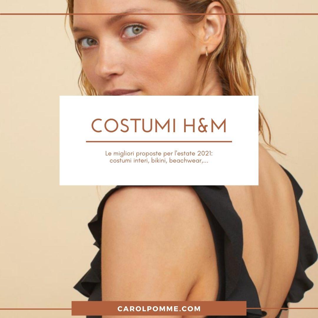Costumi H&M 2021: I Modelli Più Belli