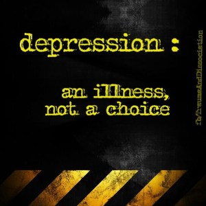 Depression Illness not choice