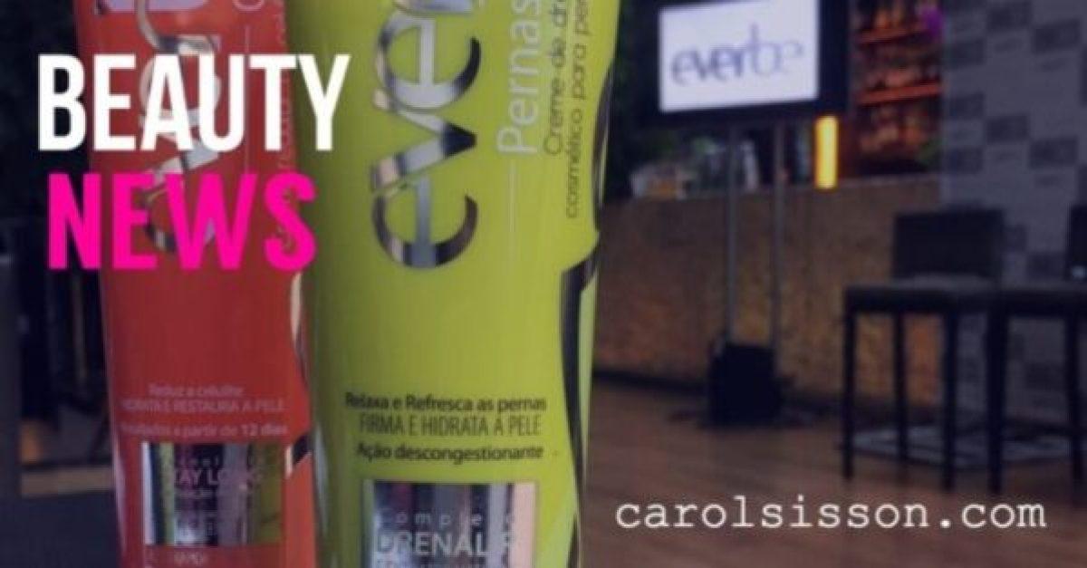 Lançamentos: Everbe Celulite e Pernas Cansadas