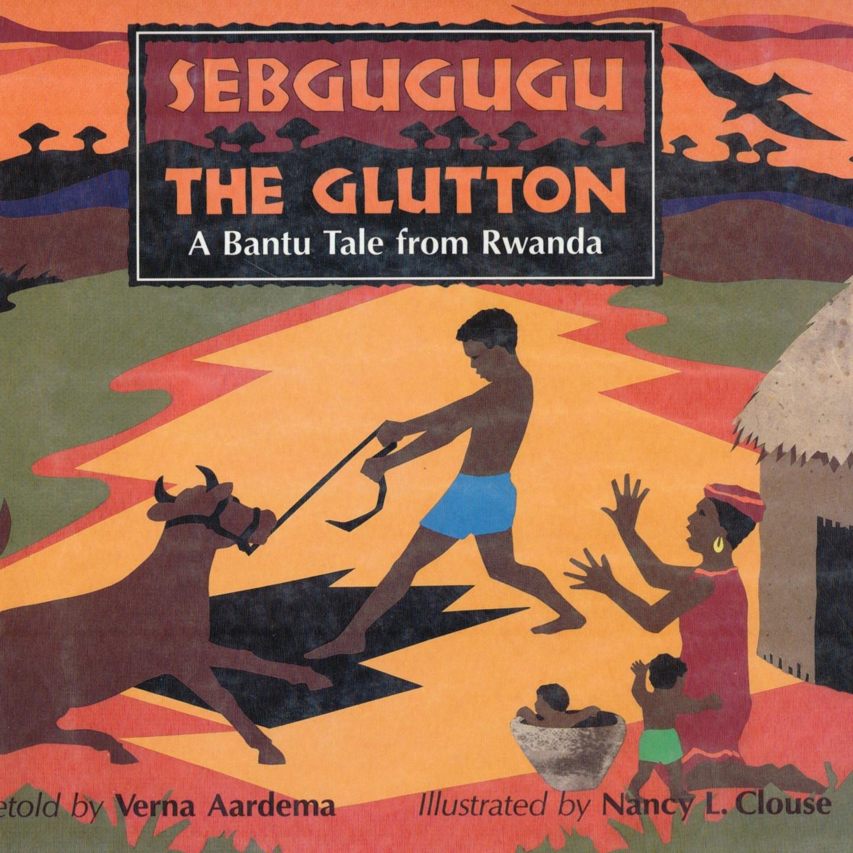 Thursday's Tale: Sebgugugu the Glutton retold by Verna Aardema