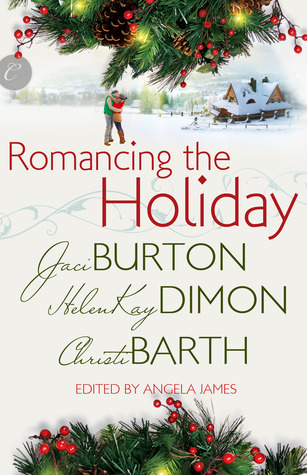 Review: Romancing the Holiday by Jaci Burton, HelenKay Dimon, and Christi Barth