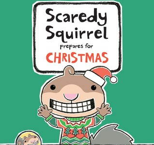 Review: Scaredy Squirrel Prepares for Christmas by Melanie Watt