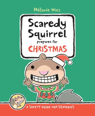 Review: Scaredy Squirrel Prepares for Christmas by Melanie Watt