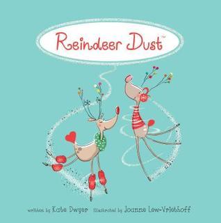 Reindeer Dust by Kate Dwyer