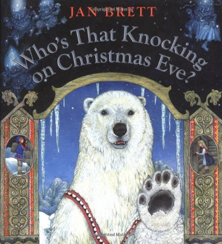 Thursday's Tale: Who's That Knocking on Christmas Eve? by Jan Brett