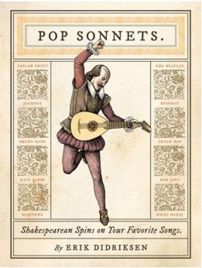 Pop Sonnets: Shakespearean Spins on Your Favorite Songs by Erik Didriksen