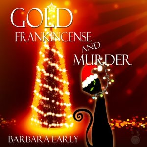 Gold, Frankincense and Murder by Barbara Early