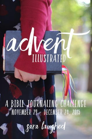 Advent Illustrated:  A Bible Journaling Challenge by Sara Laughed