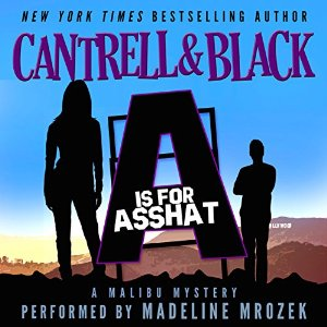 """A"" Is for Asshat by Rebecca Cantrell and Sean Black"