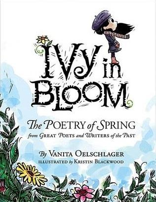Ivy in Bloom by Vanita Oelschlager, illustrated by Kristin Blackwood