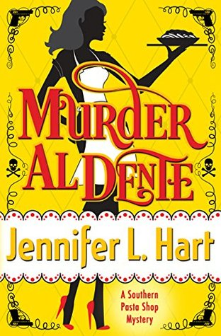 Murder al Dente by Jennifer L. Hart