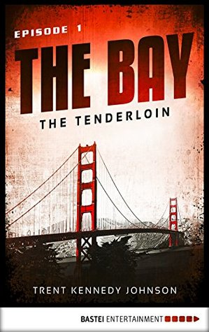 The Bay – The Tenderloin by Trent Kennedy Johnson