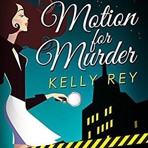 Motion for Murder by Kelly Rey