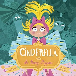 Thursday's Tale: Cinderella and the Furry Slippers by Davide Cali