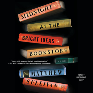 Midnight at the Bright Ideas Bookstore by Matthew J. Sullivan