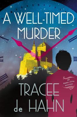 A Well-Timed Murder by Tracee de Hahn