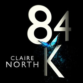 DNF – 84K by Claire North