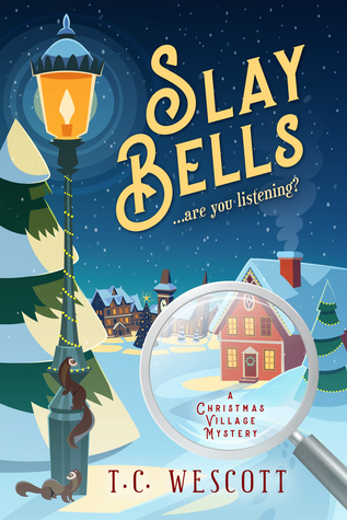 Slay Bells by T. C. Wescott
