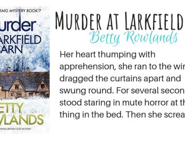 Murder at Larkfield Barn by Betty Rowlands