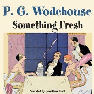Something Fresh by P. G. Wodehouse
