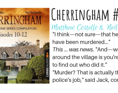 Cherringham, Episodes #10-12 by Matthew Costello and Neil Richards