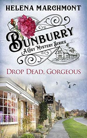 Drop Dead, Gorgeous by Helena Marchmont