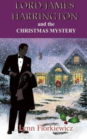 Lord James Harrington and the Christmas Mystery by Lynn Florkiewicz