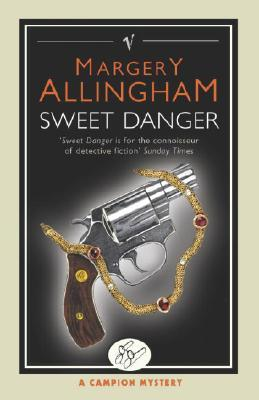 Sweet Danger by Margery Allingham