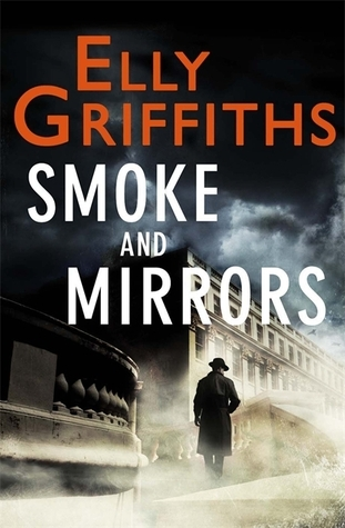 Smoke and Mirrors by Elly Griffiths