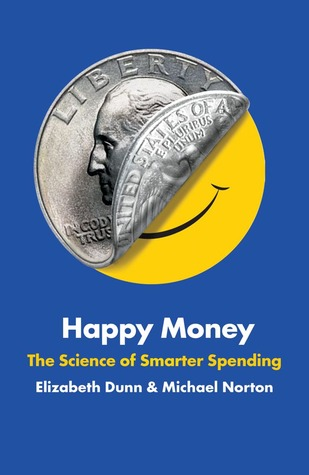 Happy Money by Elizabeth Dunn and Michael Norton