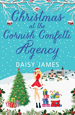 Christmas at the Cornish Confetti Agency by Daisy James