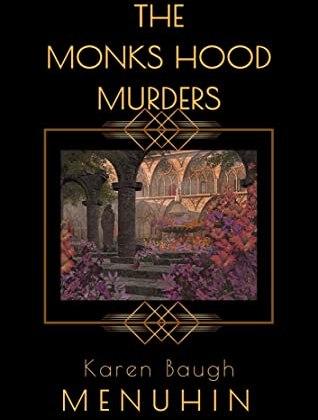 The Monks Hood Murders by Karen Baugh Menuhin