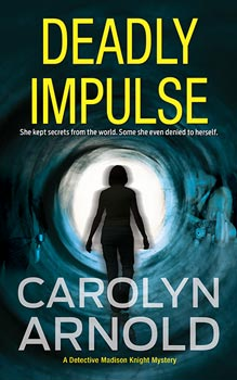 Deadly Impulse by Carolyn Arnold Stripper over an image of a dark alley with a dumpster on a dark teal background