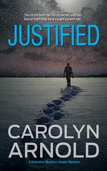 Justified by Carolyn Arnold, a silhouette of a man walking away leaving footprints in the snow at night