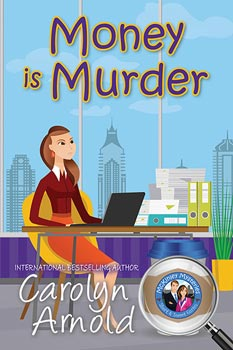 Money is Murder by Carolyn Arnold a cartoon woman in front of financial ticker tape and dollar symbols